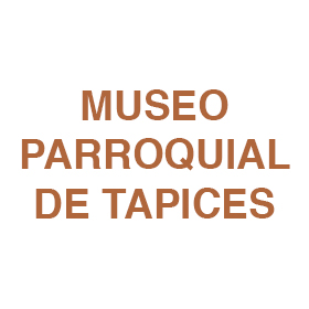 Museo Parroquial de Tapices